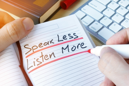 Speak Less, Listen More